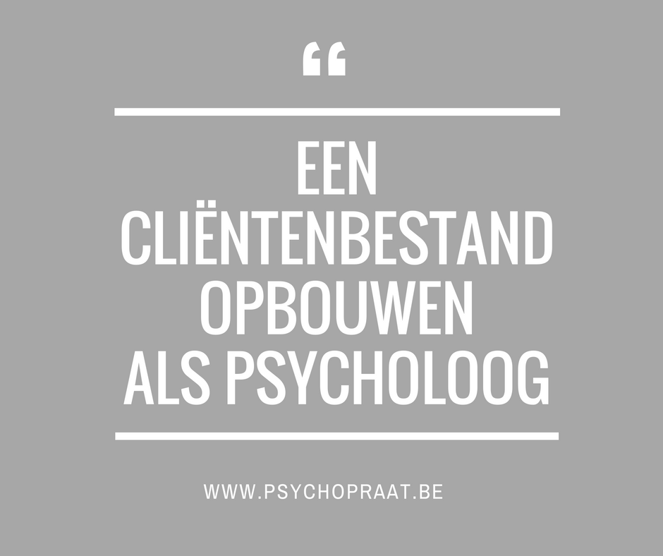 clientenbestand opbouwen als psycholoog
