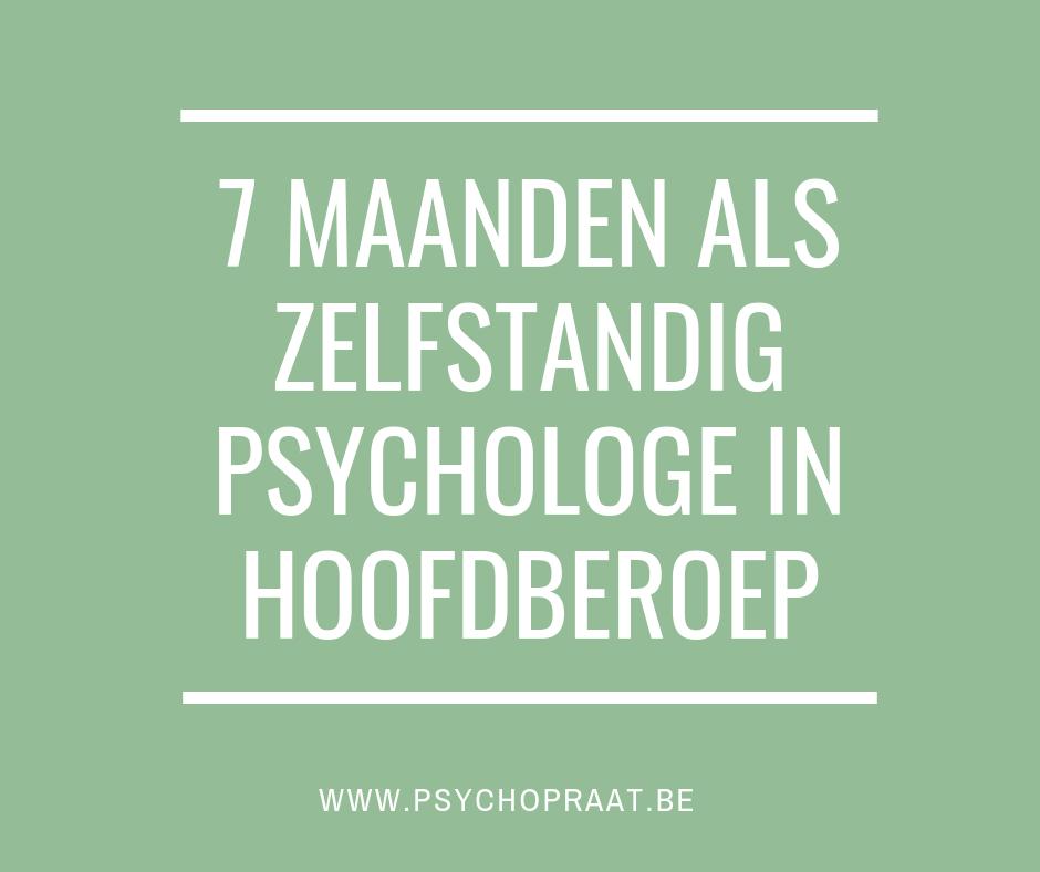 7 maanden als zelfstandig psychologe in hoofdberoep
